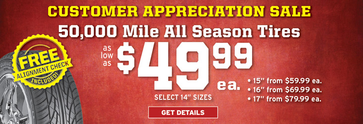 Customer Appreciation Sale!  50,000 Mile Tires as low as $49.99 each!