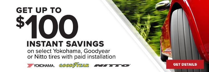 Regional - Get up to $100 Instant Savings On select Yokohama, Goodyear, Nitto tires
