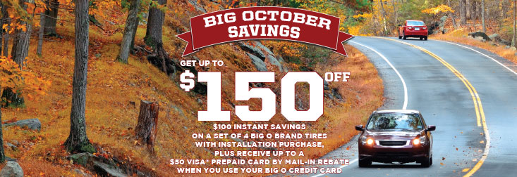 Regional - Big Oct. Get up to $150 Off - Big O brand tires w/credit card