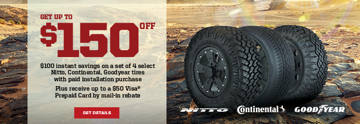 Regional -Get up to $150 Off Select Nitto, Goodyear and Continental Tires!