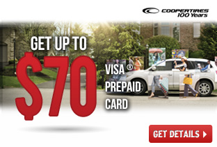 Get up to a $70 Cooper Tires Visa Prepaid Card!