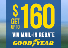 Double Your Rebate - Goodyear Mail-in Rebates Up to $160!