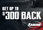 Get up to $300 Back with the Purchase of Qualifying Rancho Performance Products!
