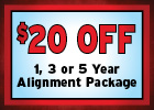 $20 Off 1, 3, or 5 Year Alignment Package