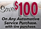 $100 Off Any Auto Service with the Purchase of 4 Select Tires!
