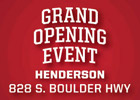 Henderson Grand Opening Event! (828 S. Boulder Hwy.) Friday, July 1st - Monday, July 4th!