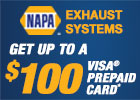 Get Up to $100 Visa® Prepaid Card - NAPA Exhaust System!