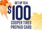 Cooper Tires - Get up to a $100 Prepaid Card!
