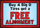 Free Alignment with the purchase of 4 Big O tires!
