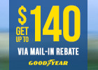 Double Your Rebate - Goodyear Mail-in Rebates Up to $140!