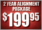 2-Year Alignment Package - $199.95