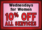 Wednesdays for Women - 10% off All Services