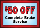 $50 Off Complete Brake Service ($25 per axle)