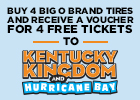 Buy 4 Big O Brand Tires and Receive 4 tickets to Kentucky Kingdom and Hurricane Bay