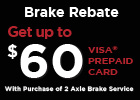 Brake Rebate - Get up to $60 Visa® Prepaid Card!