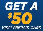 Get a $50 Visa® Prepaid Card