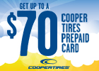Cooper Tires -Get up to a $70 Prepaid Card!