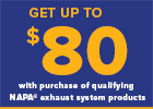 Napa Exhaust - Get up to $80 Visa Prepaid Card